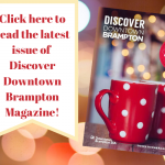 Discover Downtown Brampton Holiday Edition 2019 Out Now!